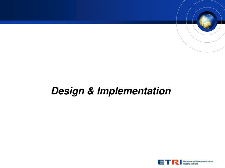 Design & Implementation