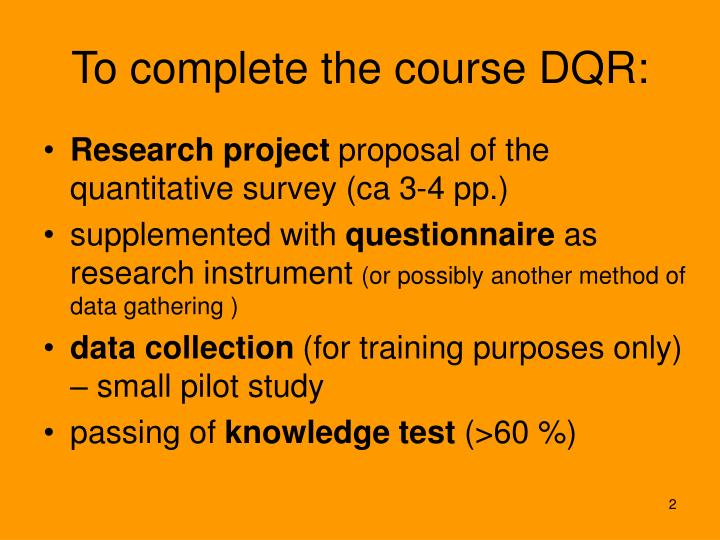 To complete the course dqr