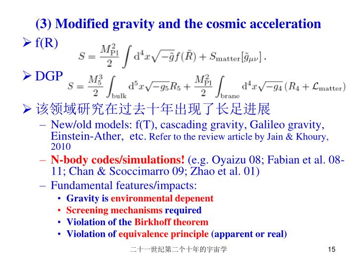 (3) Modified gravity and the cosmic acceleration