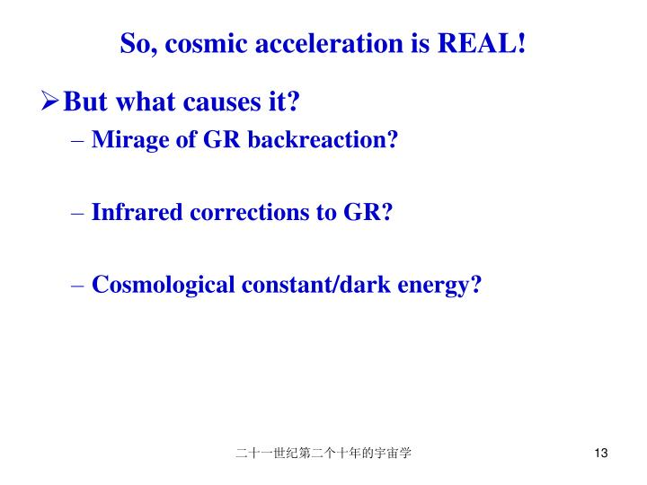 So, cosmic acceleration is REAL!