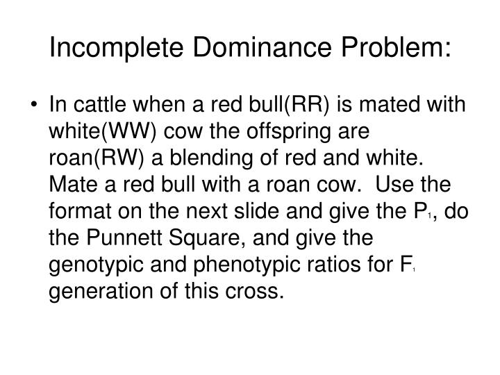 Incomplete Dominance Problem:
