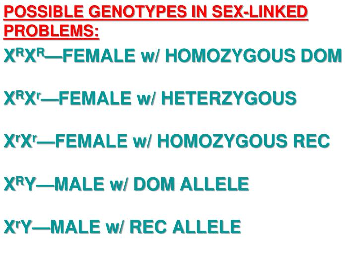 POSSIBLE GENOTYPES IN SEX-LINKED PROBLEMS: