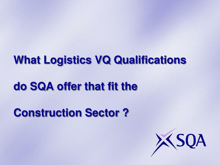 What Logistics VQ Qualifications