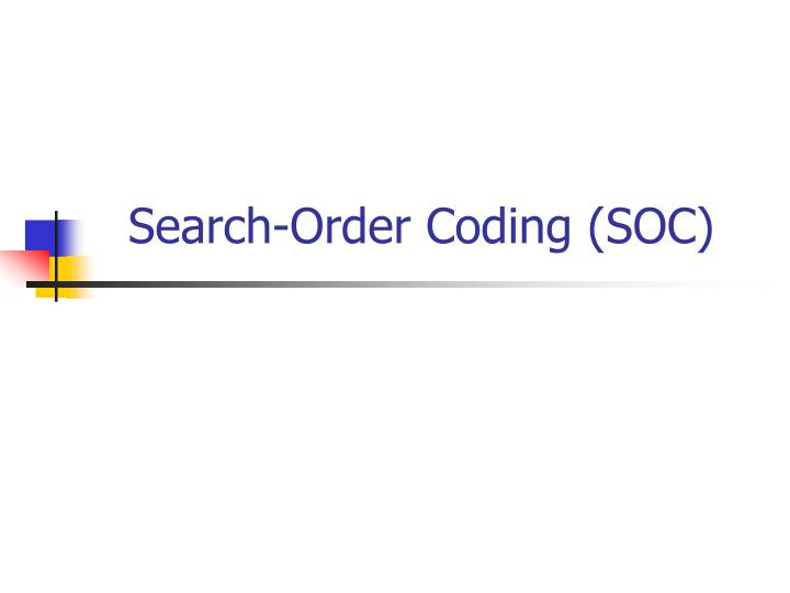 Search-Order Coding (SOC)