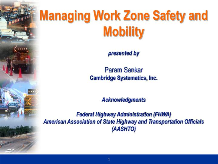 Managing Work Zone Safety and Mobility