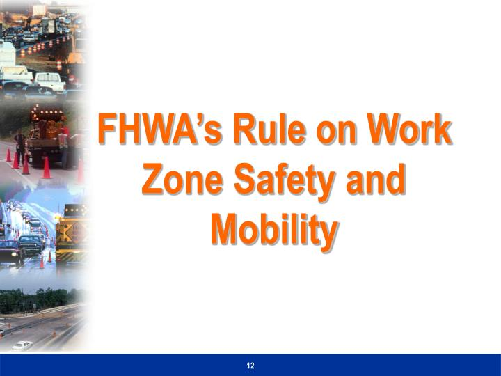 FHWA's Rule on Work Zone Safety and Mobility