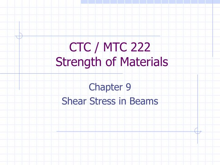 Ctc mtc 222 strength of materials