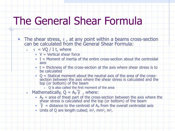 The General Shear Formula