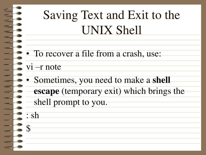 Saving Text and Exit to the UNIX Shell