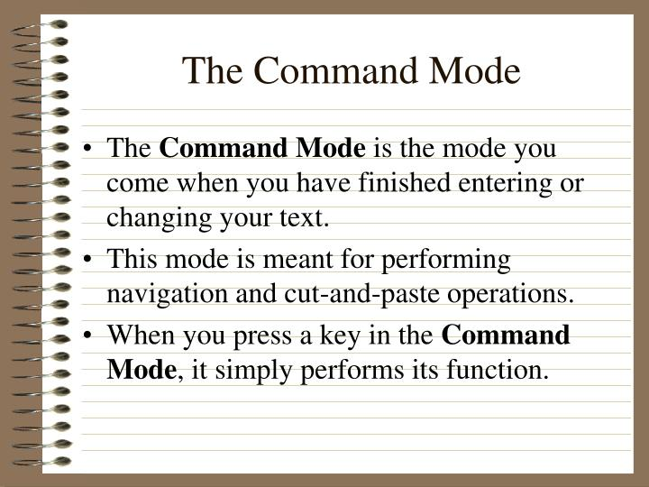 The Command Mode