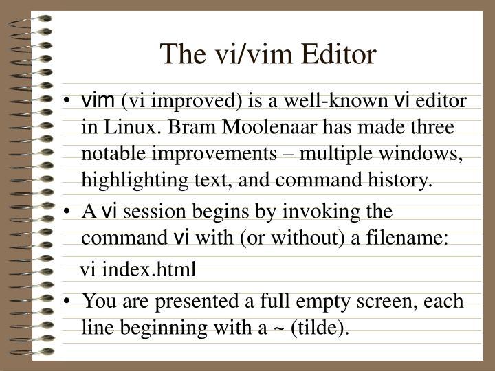 The vi/vim Editor