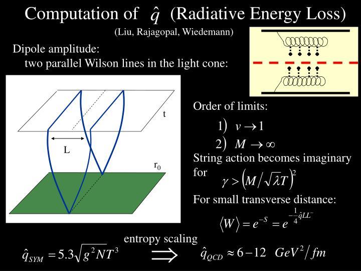 Computation of       (Radiative Energy Loss)