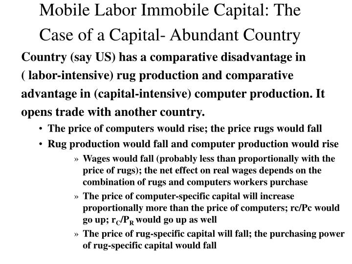Mobile Labor Immobile Capital: The Case of a Capital- Abundant Country