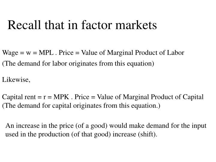 Recall that in factor markets