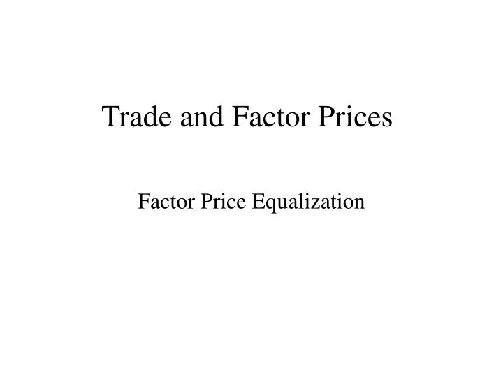 Trade and factor prices