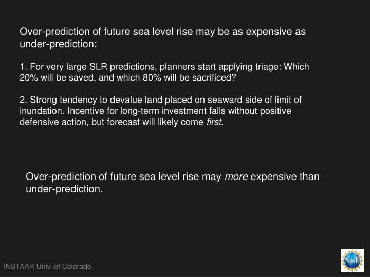 Over-prediction of future sea level rise may be as expensive as under-prediction:
