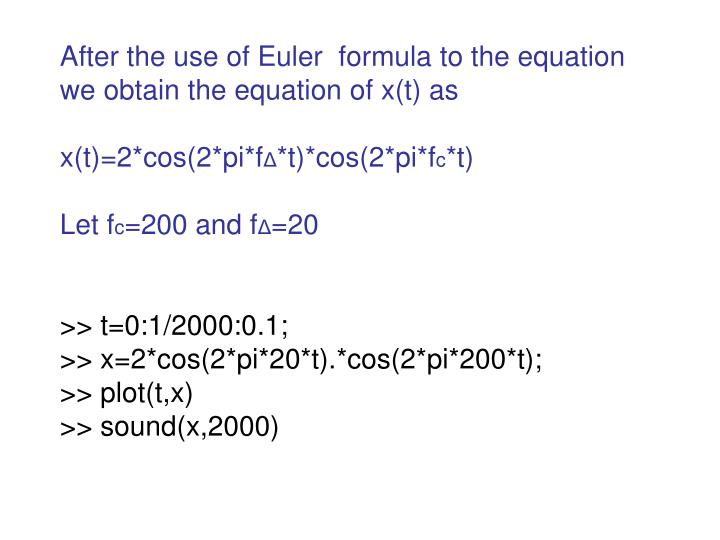 After the use of Euler  formula to the equation