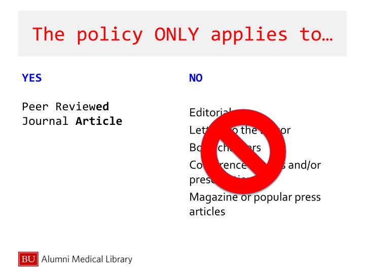 The policy ONLY applies to…