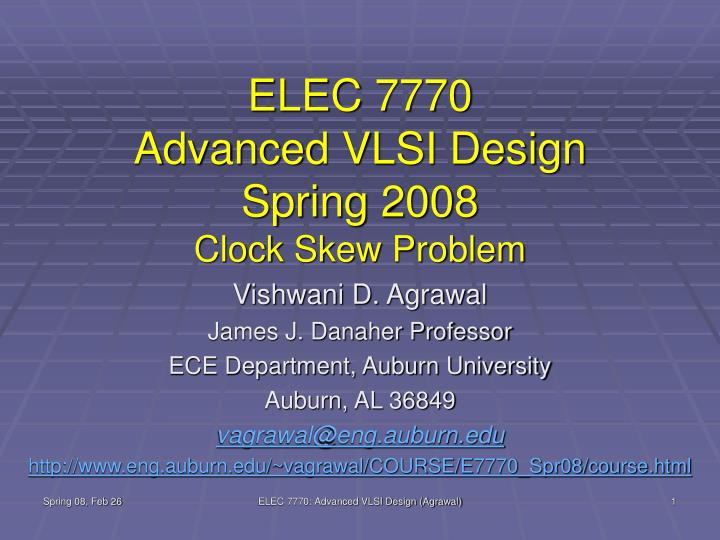 Elec 7770 advanced vlsi design spring 2008 clock skew problem