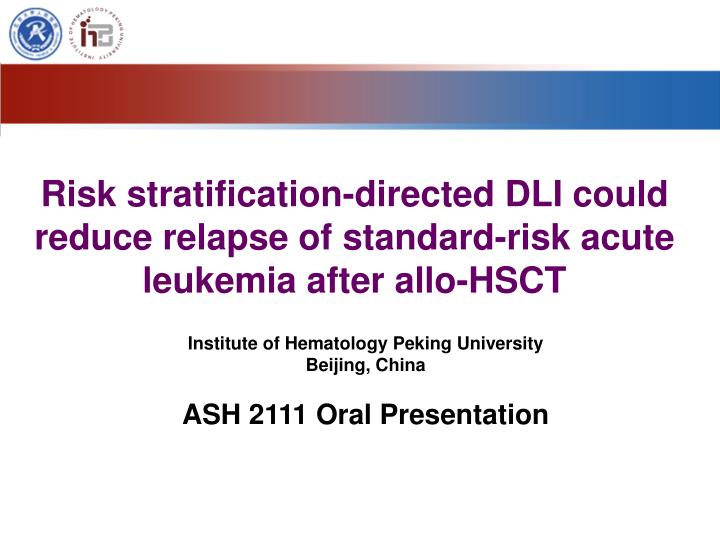 Risk stratification-directed DLI could reduce relapse of standard-risk acute leukemia after allo-HSCT