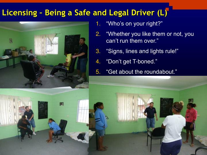 Licensing – Being a Safe and Legal Driver (L)