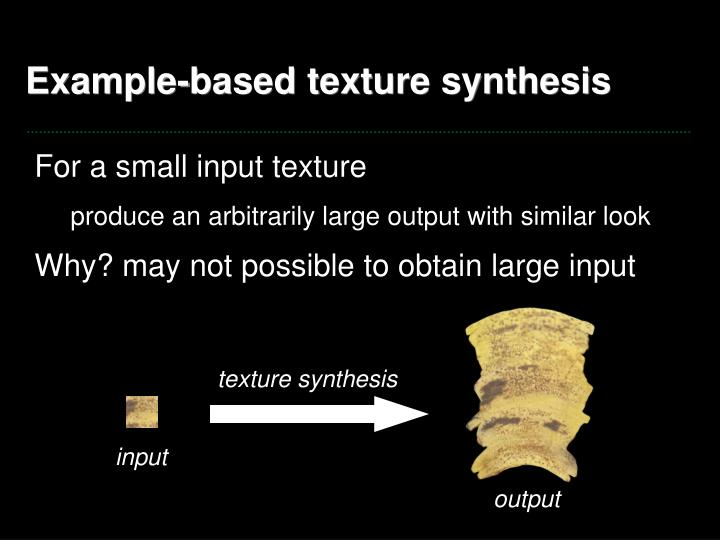 Example based texture synthesis