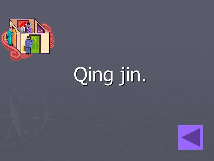 Qing jin.