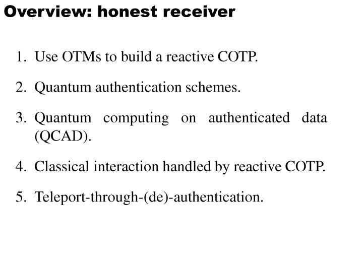 Overview: honest receiver