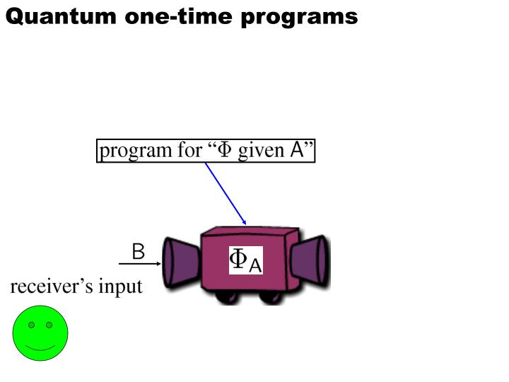 Quantum one-time programs