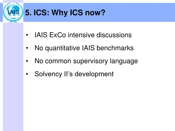 5. ICS: Why ICS now?
