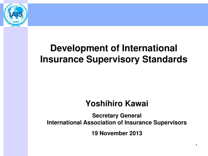 Development of International Insurance Supervisory Standards