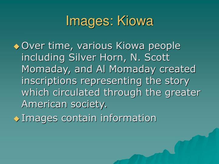 Images: Kiowa