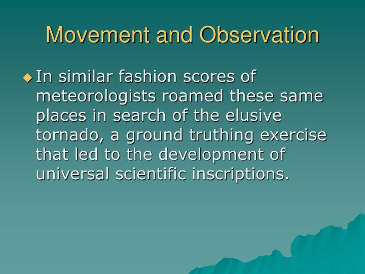 Movement and Observation