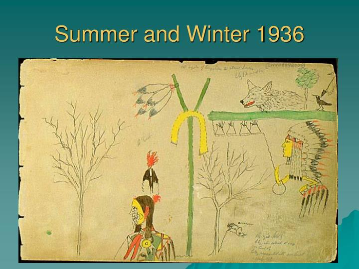 Summer and Winter 1936