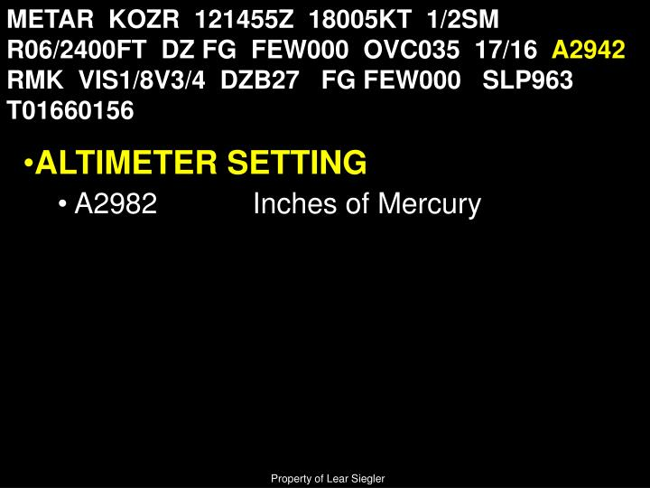 METAR  KOZR  121455Z  18005KT  1/2SM  R06/2400FT  DZ FG  FEW000  OVC035  17/16