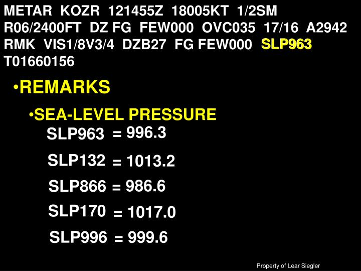 METAR  KOZR  121455Z  18005KT  1/2SM  R06/2400FT  DZ FG  FEW000  OVC035  17/16  A2942  RMK  VIS1/8V3/4  DZB27  FG FEW000