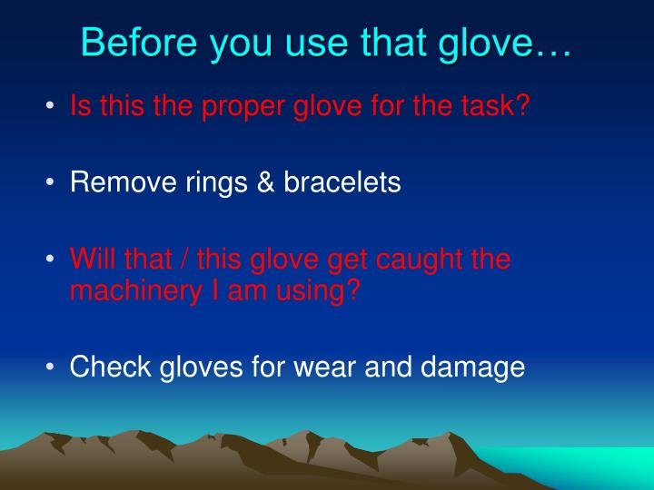 Before you use that glove…