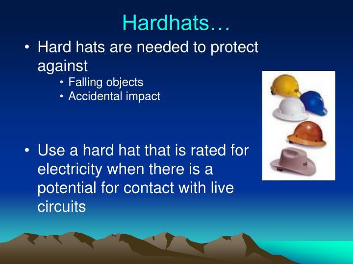 Hardhats…