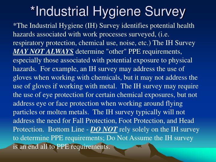 *Industrial Hygiene Survey