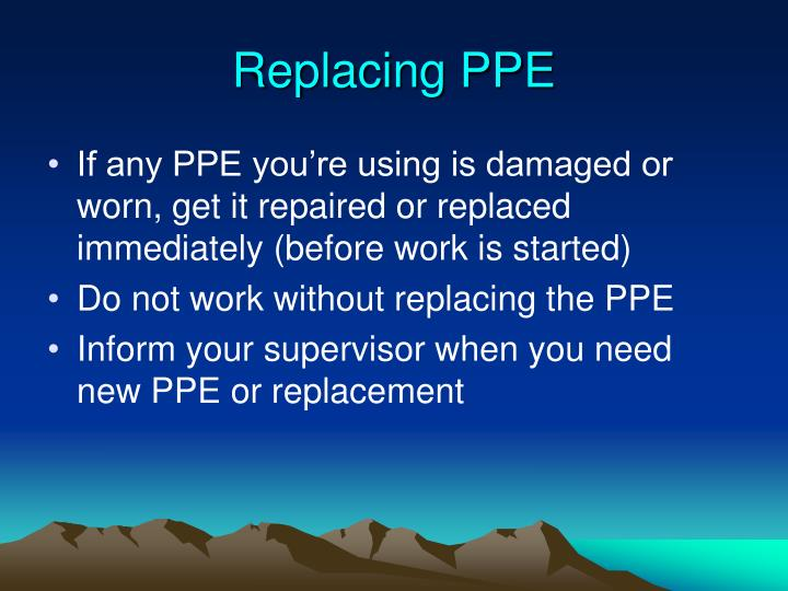 Replacing PPE