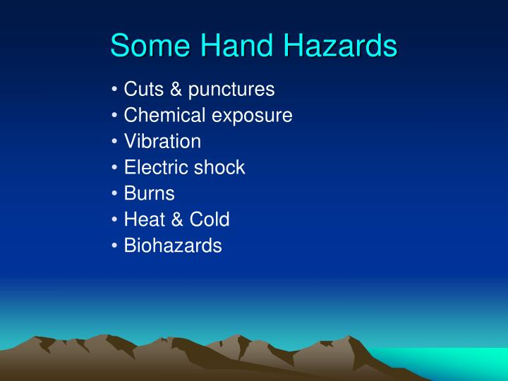 Some Hand Hazards