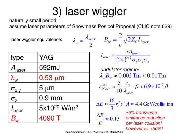 3) laser wiggler