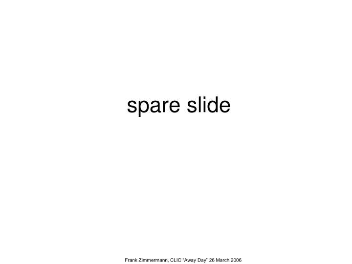 spare slide