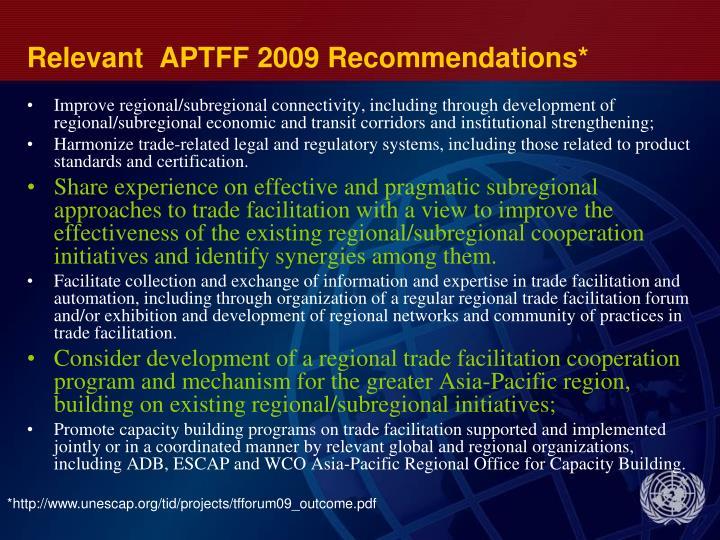 Relevant  APTFF 2009 Recommendations*