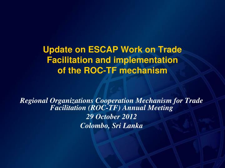 Update on escap work on trade facilitation and implementation of the roc tf mechanism