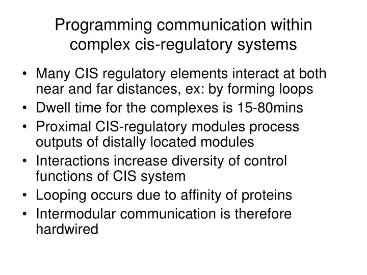 Programming communication within complex cis-regulatory systems