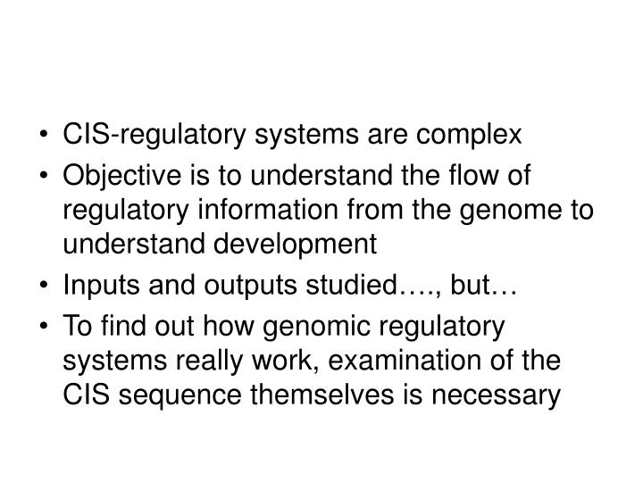 CIS-regulatory systems are complex