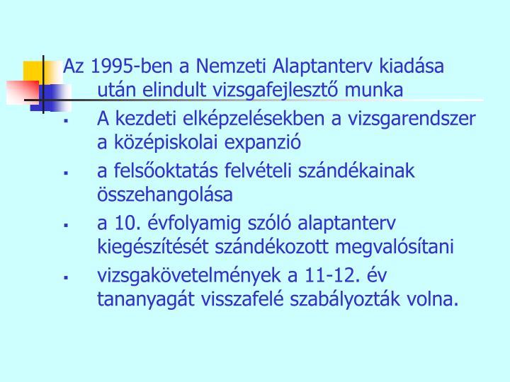 Az 1995-ben a Nemzeti Alaptanterv kiadása után elindult vizsgafejlesztő munka