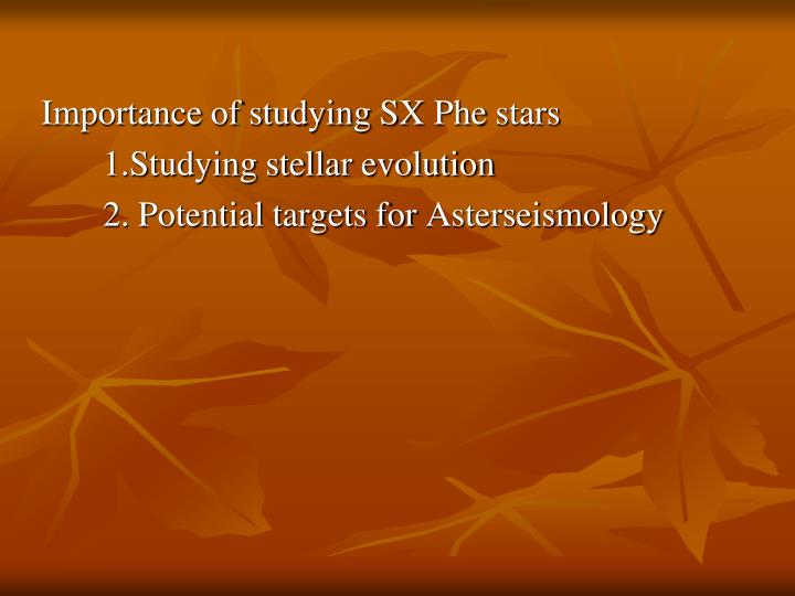 Importance of studying SX