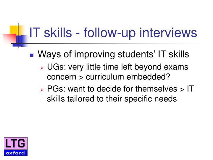 IT skills - follow-up interviews